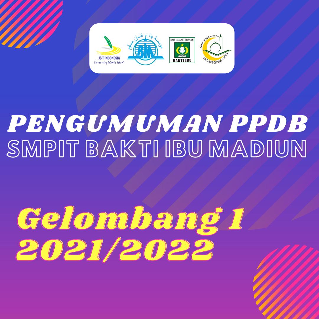 Pengumuman PPDB SMPIT Bakti Ibu Madiun Gel.1 2021/2022